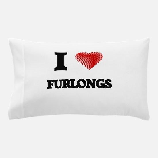 I love Furlongs Pillow Case