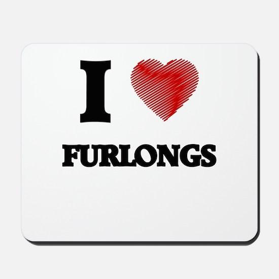 I love Furlongs Mousepad