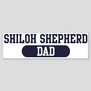 Shiloh Shepherd Dad Bumper Sticker