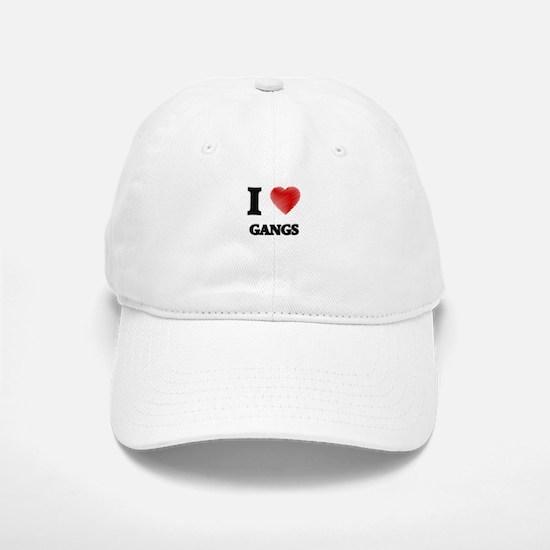 I love Gangs Baseball Baseball Cap