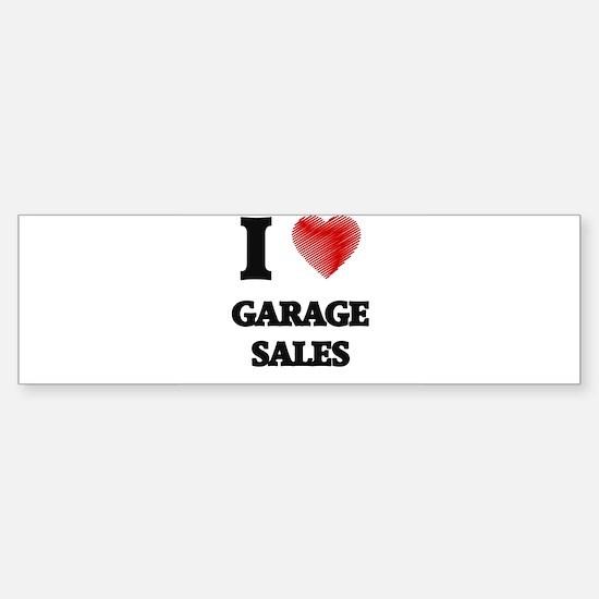 I love Garage Sales Bumper Bumper Bumper Sticker