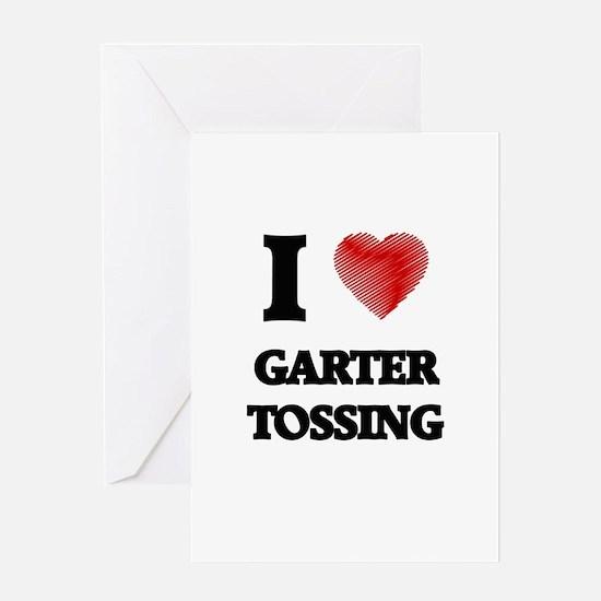 I love Garter Tossing Greeting Cards
