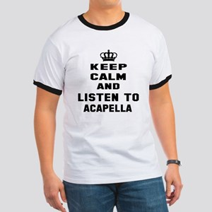 Keep calm and listen to Acapella Ringer T