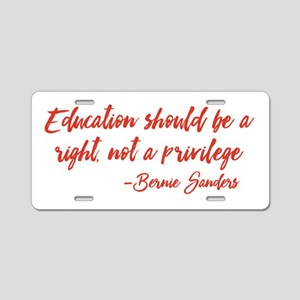 Education a Right Aluminum License Plate