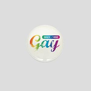 Gay Since 1992 Mini Button