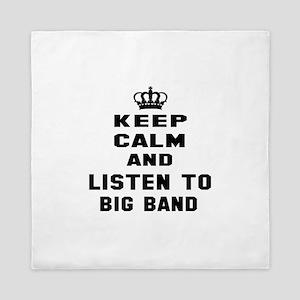 Keep calm and listen to Big Band Queen Duvet