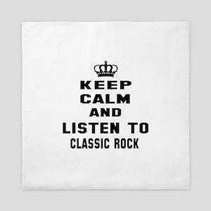 Keep calm and listen to Classic Rock Queen Duvet
