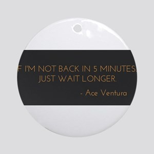 Ace Ventura 5 Minutes Round Ornament