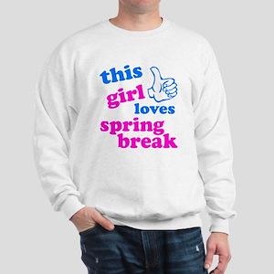 This girl loves spring break Sweatshirt