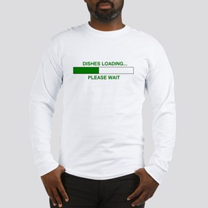 DISHES LOADING... Long Sleeve T-Shirt