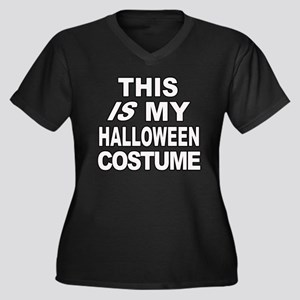 This IS my Halloween Costume Women's Plus Size V-N