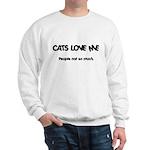 Cats Love Me Sweatshirt