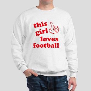 This girl loves football Sweatshirt