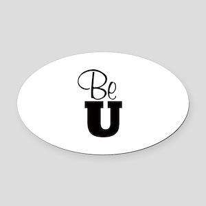 Be U - Oval Car Magnet