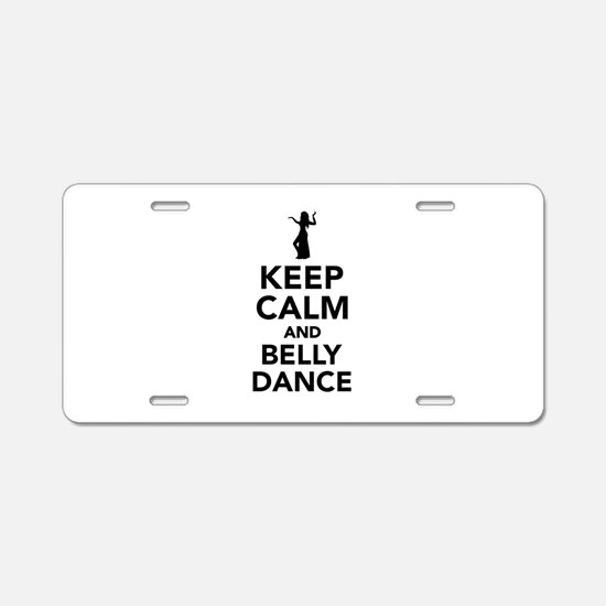 Keep calm and belly dance Aluminum License Plate