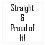 Straight Proud of It (L) Square Car Magnet 3