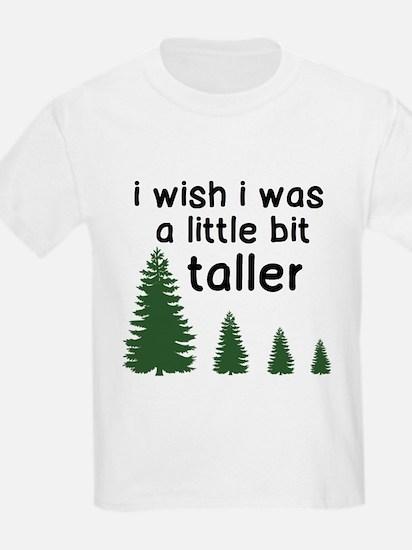 Wish I Was Taller T-Shirt