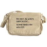 Sarcastic or Asleep Messenger Bag