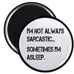 Sarcastic or Asleep Magnet