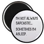 Sarcastic or Asleep 2.25