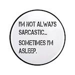 Sarcastic or Asleep Button