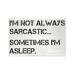 Sarcastic or Asleep Rectangle Magnet