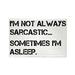 Sarcastic or Asleep Rectangle Magnet (10 pack)