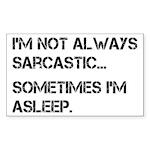 Sarcastic or Asleep Sticker (Rectangle)