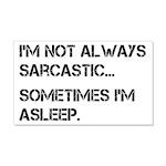 Sarcastic or Asleep 20x12 Wall Decal
