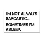 Sarcastic or Asleep Car Magnet 20 x 12