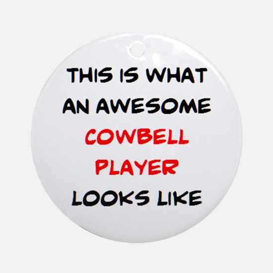 awesome cowbell player Round Ornament