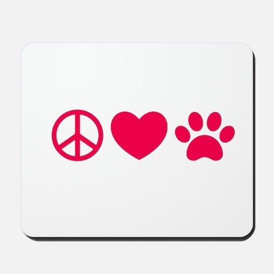Peace, Love, Pets Mousepad