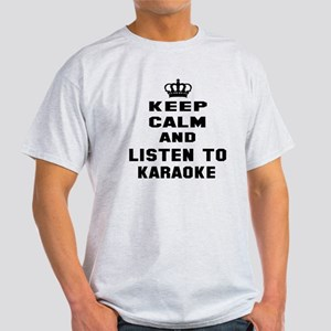 Keep calm and listen to Karaoke Light T-Shirt