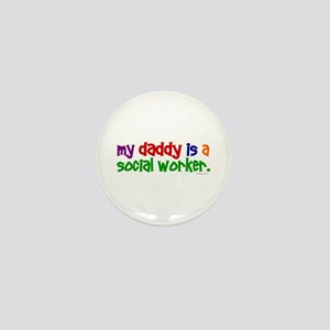 My Daddy Is A Social Worker (PRIMARY) Mini Button