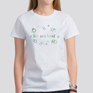 live out loud Women's T-Shirt