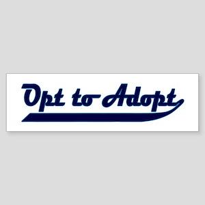 Opt to Adopt A Bumper Sticker