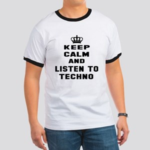 Keep calm and listen to Techno Ringer T