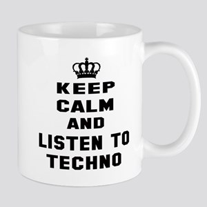 Keep calm and listen to Techno Mug