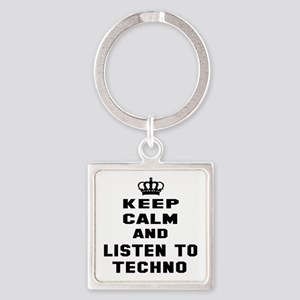 Keep calm and listen to Techno Square Keychain