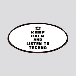 Keep calm and listen to Techno Patch