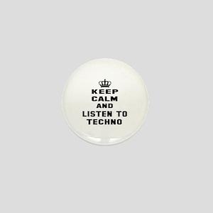 Keep calm and listen to Techno Mini Button