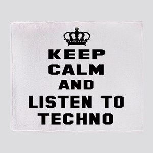Keep calm and listen to Techno Throw Blanket