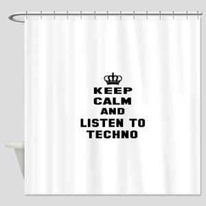 Keep calm and listen to Techno Shower Curtain