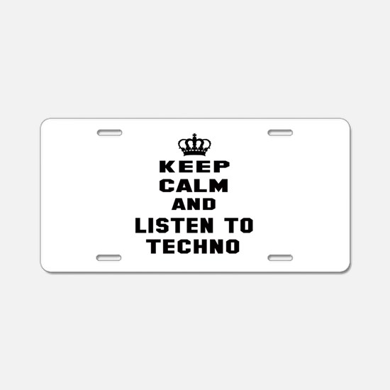 Keep calm and listen to Tec Aluminum License Plate