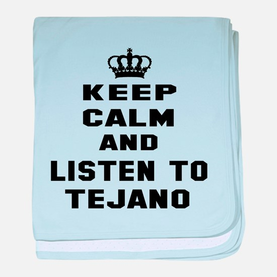 Keep calm and listen to Tejano baby blanket