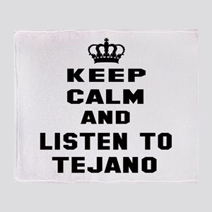 Keep calm and listen to Tejano Throw Blanket