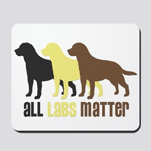 All Labs Matter Mousepad