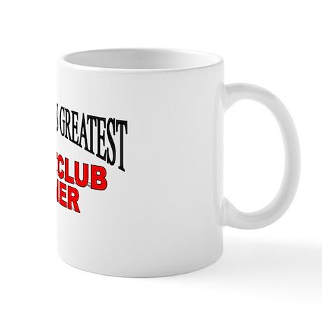 """The World's Greatest Nightclub Owner"" Mug"