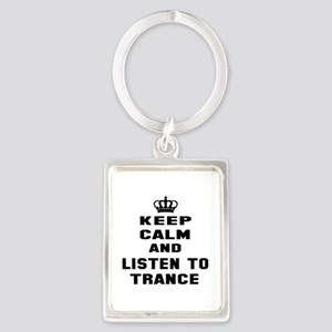 Keep calm and listen to Trance Portrait Keychain