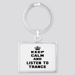 Keep calm and listen to Trance Landscape Keychain
